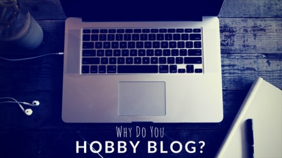 Thoughts on Why Do We Hobby Blog