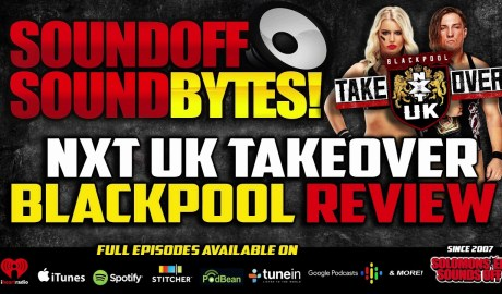 NXT UK Takeover Blackpool Full Show Review   WALTER DEBUTS!