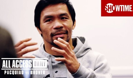 ALL ACCESS DAILY: Pacquiao vs. Broner | Part 3