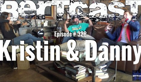 Bertcast # 328 - Kristin & Danny