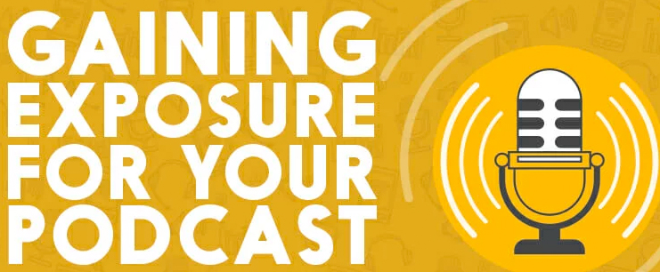 Gain Exposure for your Podcast