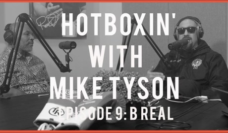 B REAL   HOTBOXIN' WITH MIKE TYSON #9