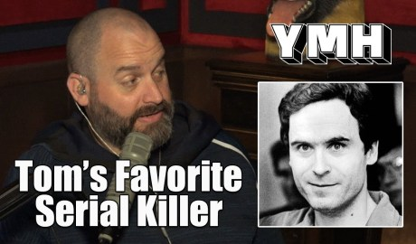 Tom Segura on Ted Bundy Netflix Doc - YMH Highlight