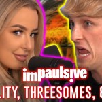 TANA MONGEAU TALKS SEXUALITY, THREESOMES, AND KYLIE JENNER - IMPAULSIVE #40