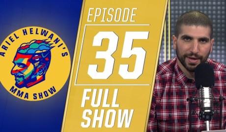 Dustin Poirier, Robert Whittaker, Jeremy Stephens | Ariel Helwanis MMA Show Ep. 35