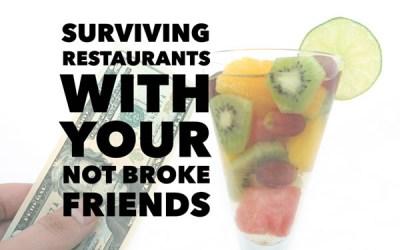 Surviving Restaurants with Your Not Broke Friends