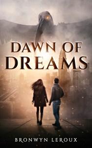 Dawn of Dreams - Bronwyn Leroux