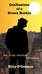 Confessions Of A Bronx Bookie Cover Billy O'Connor Author Comedian