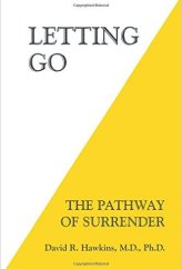 Letting Go The Pathway To Surrender Dr. David Hawkins