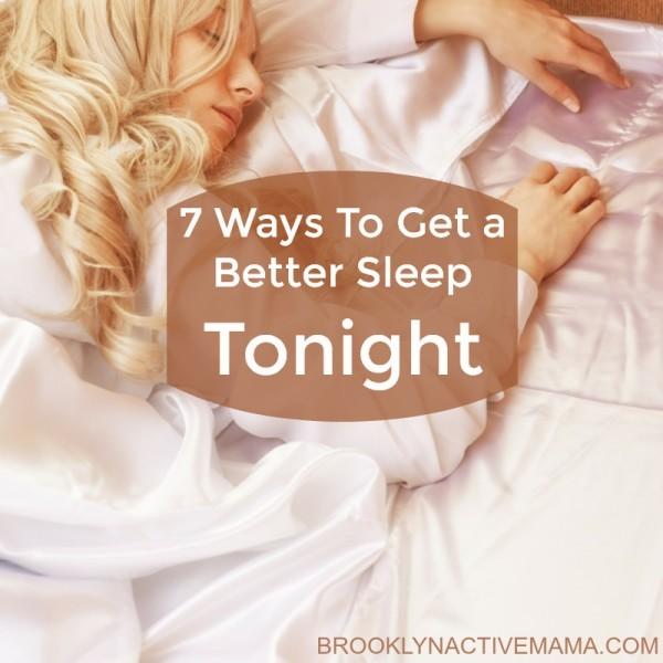7 Ways to get a Better Sleep Tonight