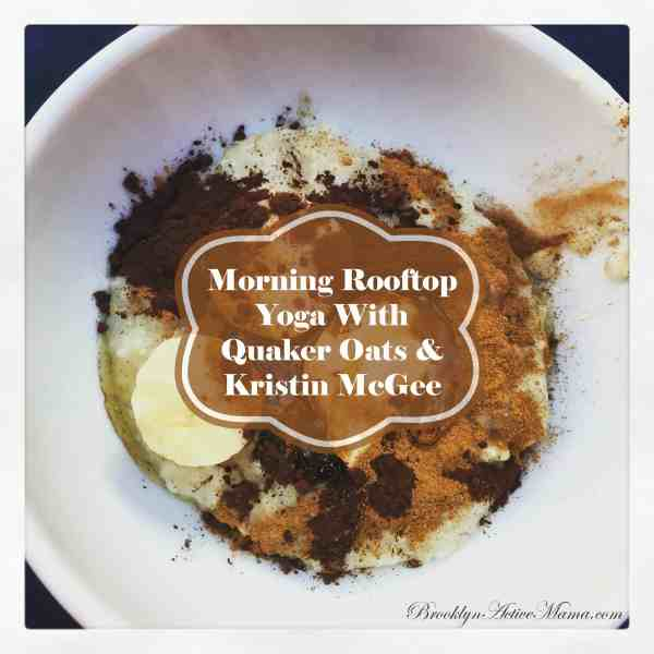 Morning Rooftop Yoga with Quaker Oats & Kristin McGee