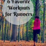 Workouts For Runners: Runners Share Six Favorite Workouts When Not Running