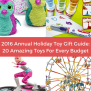 2016 Annual Holiday Toy Gift Guide 20 Amazing Toys For
