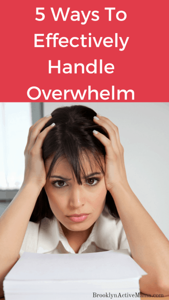 5 Ways To Effectively Handle Overwhelm