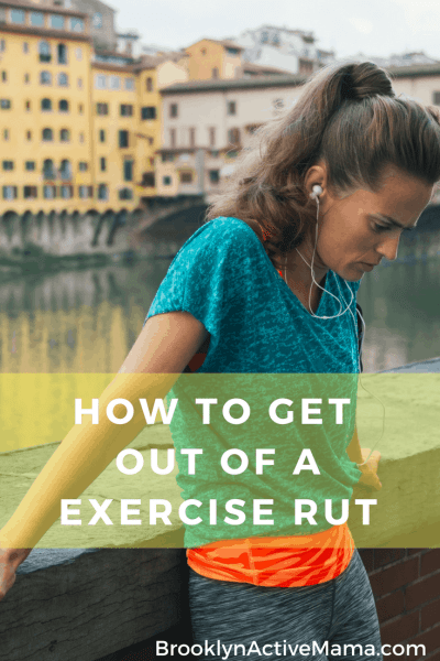 How To Get Out Of A Exercise Rut