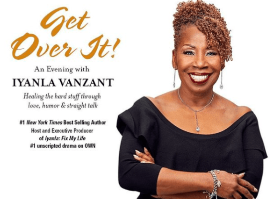 5 Important Lessons Learned From Iyanla Vanzant's Get Over It Tour