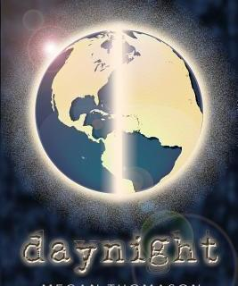 The Newest Must Read Novel – daynight by Megan Thomason
