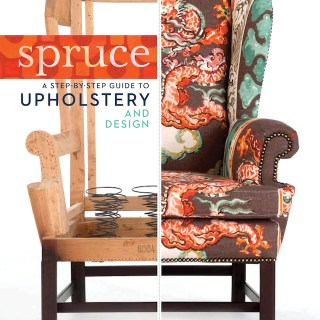 Reduce Upholstery Anxiety With Spruce – Step By Step Guide To Upholstery