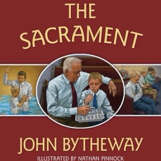 Book Review: The Sacrament by John Bytheway