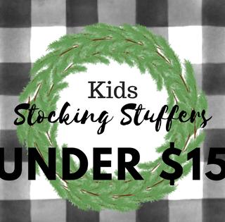 Kids Stocking Stuffers Under $15