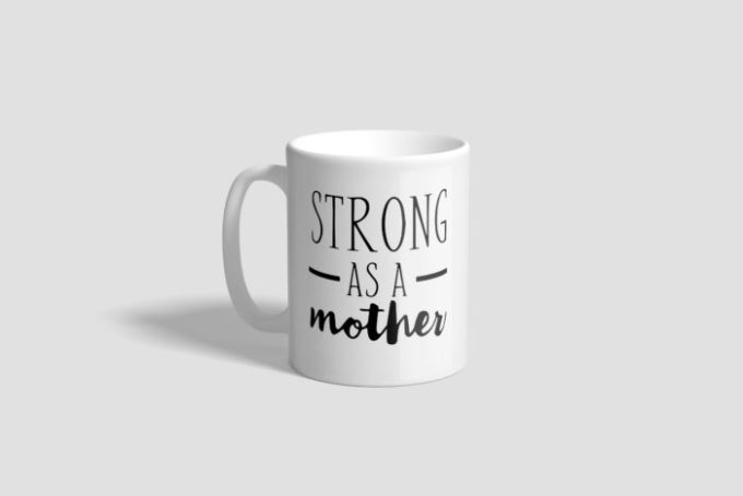 Strong As A Mother mug - get the free SVG file from BrooklynBerryDesigns.com