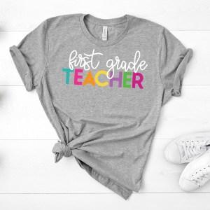 Teacher shirt - every grade teacher