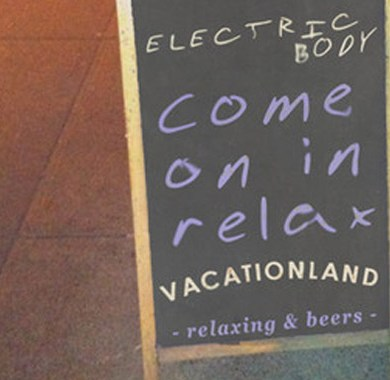 Photo of Vacationland – Electric Body