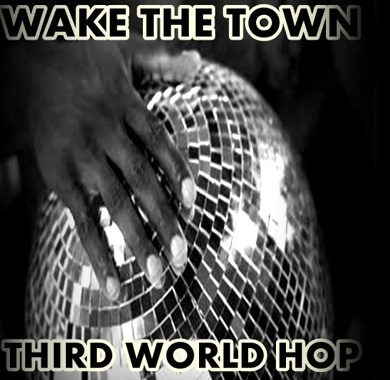 Photo of Wake The Town – Third World Hop