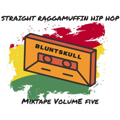 Photo of Bluntskull – Straight Raggamuffin Hip Hop Mixtape Volume 5