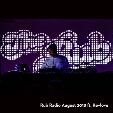Photo of Rub Radio (August 2018) feat. Kevlove