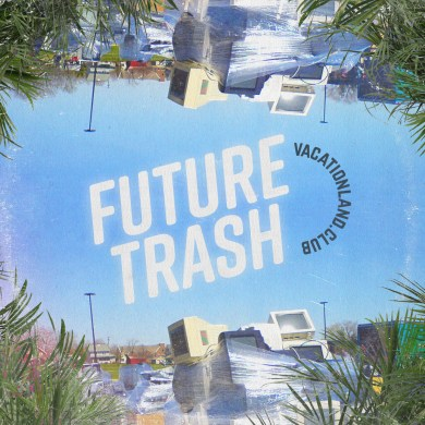 Photo of Vacationland #28 – Future Trash