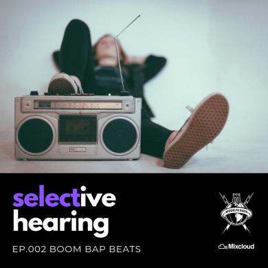 Photo of Selective Hearing Episode 002 – Boom Bap Beats