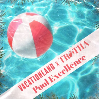 Photo of VACATIONLAND x TROTHA | Pool Excellence (#30)