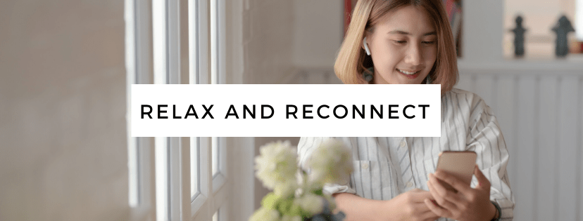 relax and reconnect