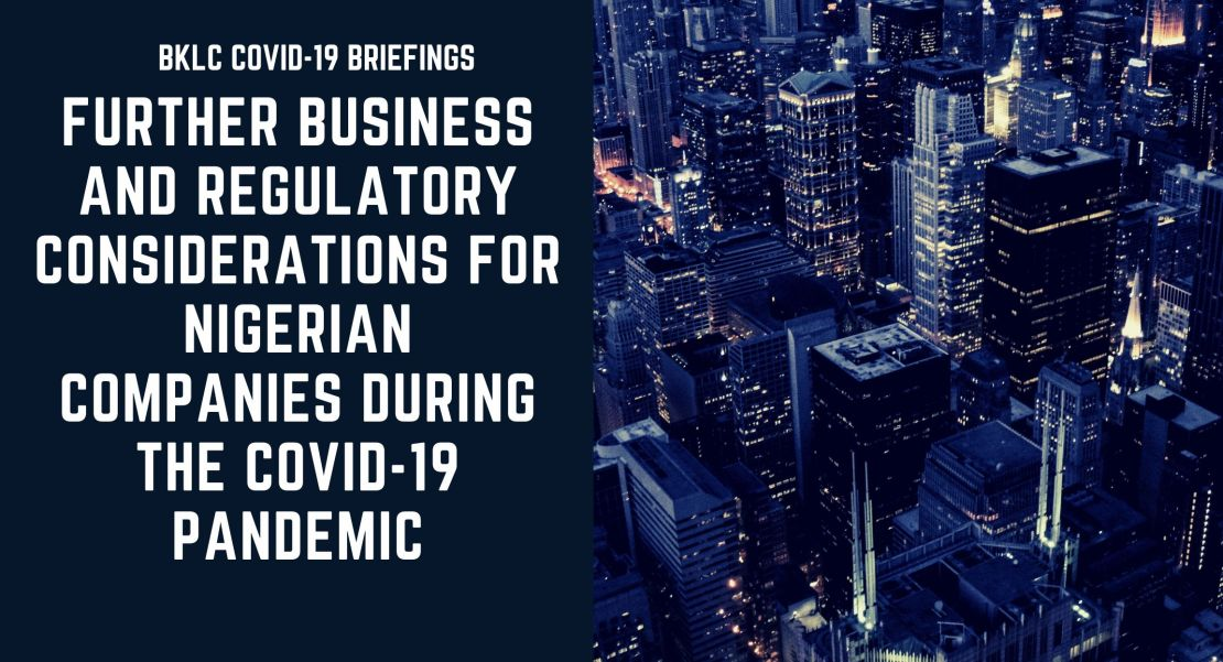 FURTHER BUSINESS AND REGULATORY CONSIDERATIONS FOR NIGERIAN COMPANIES DURING THE COVID-19 PANDEMIC