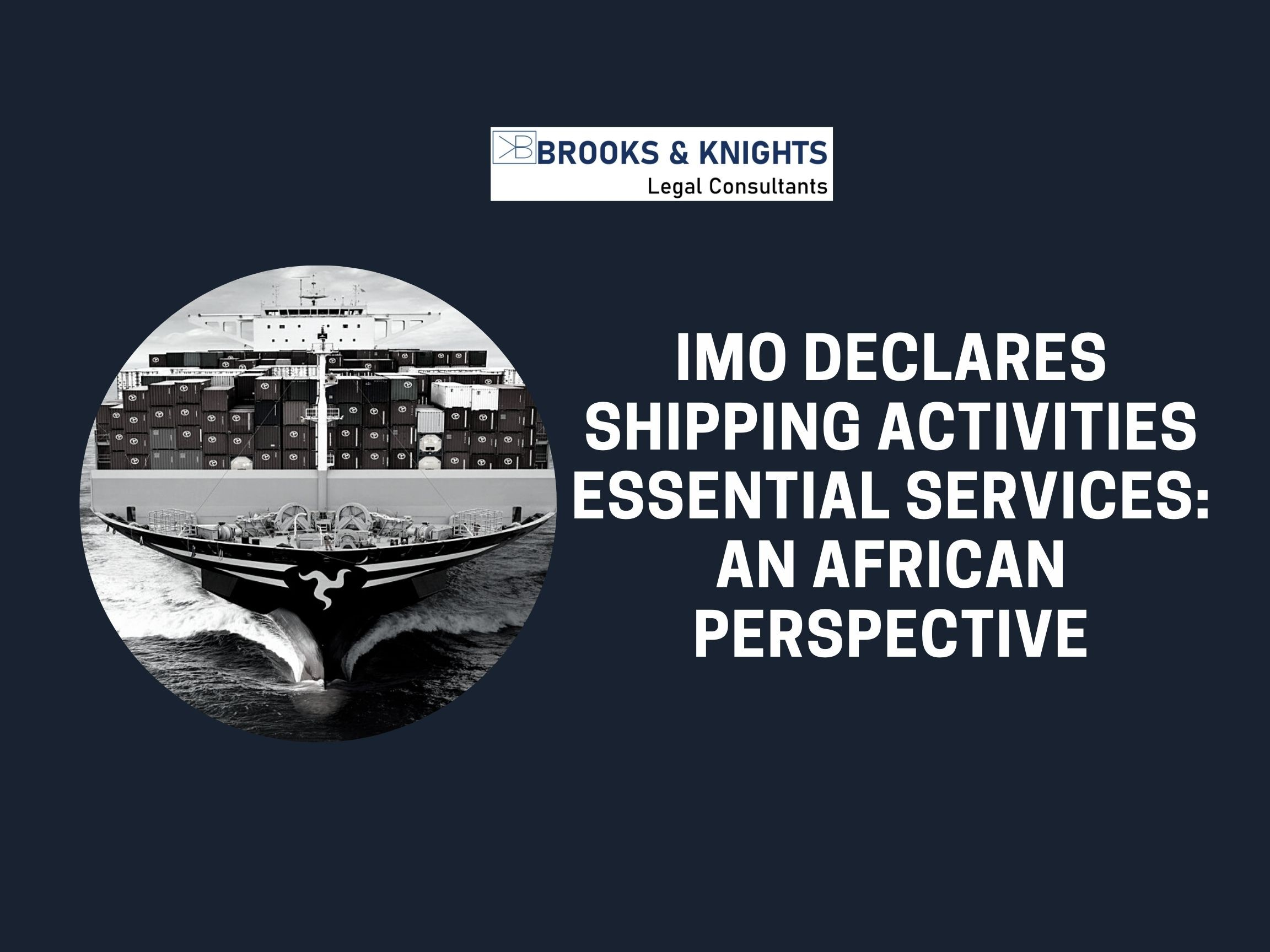 IMO DECLARES SHIPPING ACTIVITIES ESSENTIAL SERVICES: AN AFRICAN PERSPECTIVE