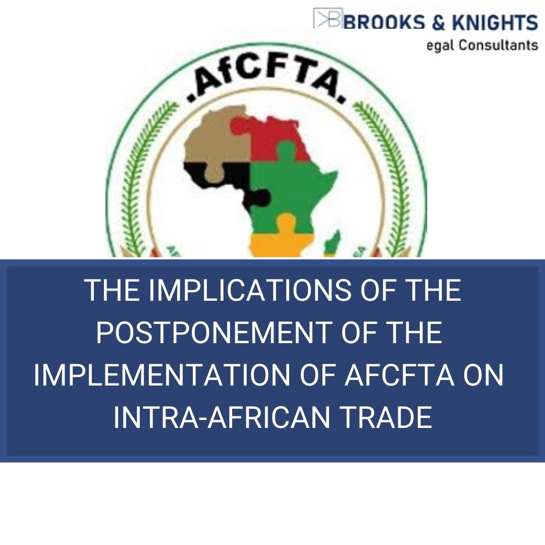 THE IMPLICATIONS OF THE POSTPONEMENT OF THE IMPLEMENTATION OF AFCFTA ON INTRA-AFRICAN TRADE