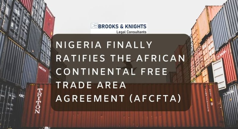 Nigeria finally ratifies the African Continental Free Trade Area Agreement (AfCFTA)