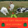 Great Gift Ideas For Dog Lovers Brooks Shops