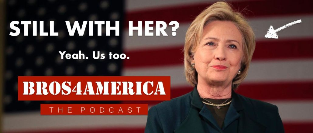 The Bros4America Podcast On the One Year Anniversary of Election 2016