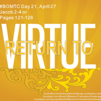 #BOMTC Day 21, April 27~Jacob 2-4 or Pages 121-126: A Return to Virtue--A Return to Christ
