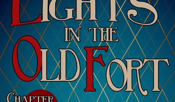 Lights in the Old Fort – Chapter 4