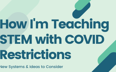 How I'm Teaching STEM with COVID