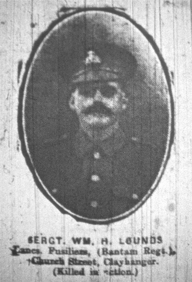 Sergeant WM. H. Lounds (Lancs Fusiliers, Bantam Regiment) Church Street, Clayhanger. (Killed in action)