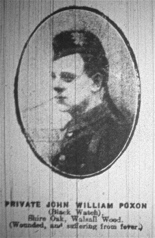 Private John William Poxon (Black Watch) Shire Oak, Walsall Wood (Wounded, and suffering from fever)