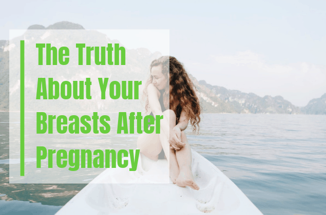 The Truth About Your Breasts After Pregnancy