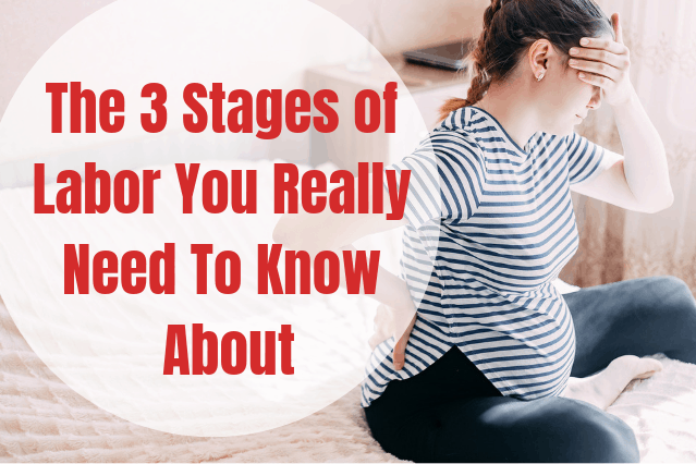 Three Stages of Labor You Need to Know About