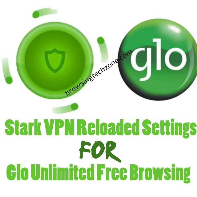 stark vpn reloaded settings for glo unlimited