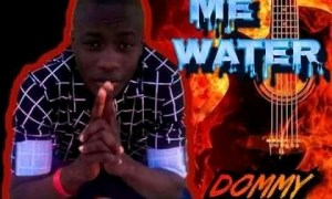 Dommy Young (Chukkydone) – Pour Me Water