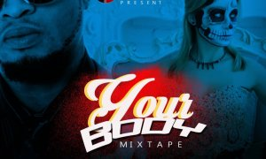 DJ Kaycee'A – Your Body Mix
